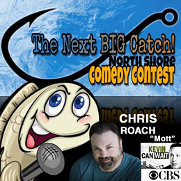 Chris Roach (of Kevin Can Wait) + Tom Briscoe | Next Big Catch | North Shore Comedy Fest