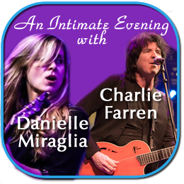 An Intimate Evening with Charlie Farren and Danielle Miraglia