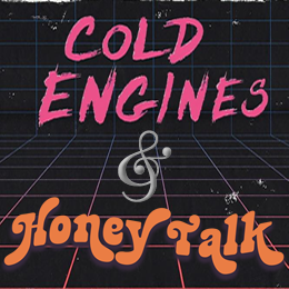 Cold Engines CD Release with Special Guest Honey Talk