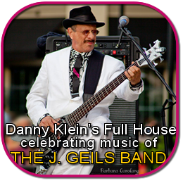 J. GEILS BAND founding member DANNY KLEIN'S FULL HOUSE