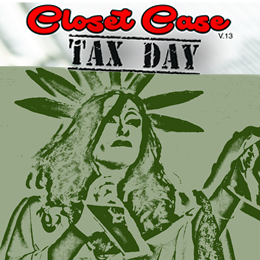 Closet Case Tax Day (Seating)