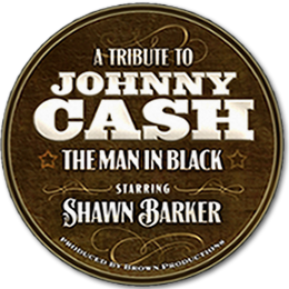 A Tribute to JOHNNY CASH The Man In Black starring SHAWN BARKER