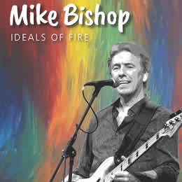 Mike Bishop Group | Ideals of Fire | CD Release